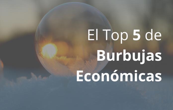 el top 5 de burbujas económicas